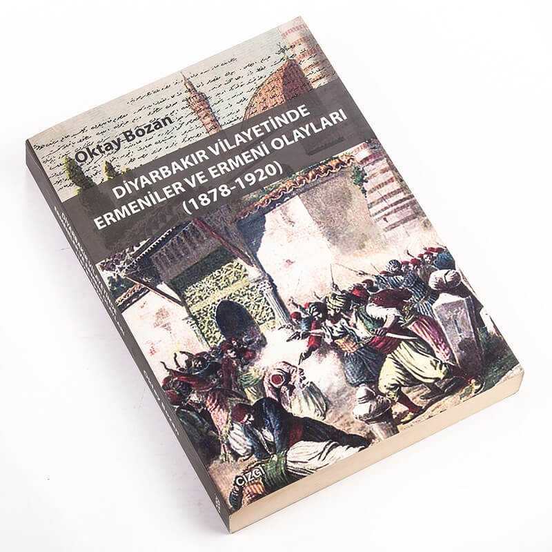 100. Diyarbakır Vilayetinde Ermeniler ve Ermeni Olayları 1878-1920