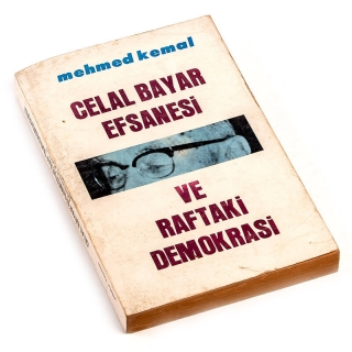 015. Celâl Bayar Efsanesi ve Raftaki Demokrasi