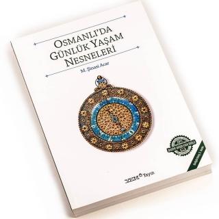 17. Osmanlı'da Günlük Yaşam Nesneleri